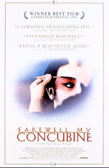 9 (tie) Chen Kaige's FAREWELL MY CONCUBINE (1993)